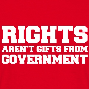 Rights aren't gifts - Männer T-Shirt