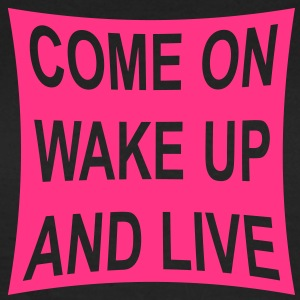 come on wake up | Frauen classic - Frauen T-Shirt