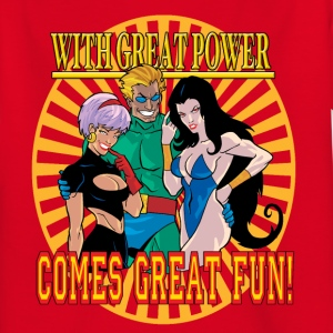 With Great Power, Comes Great Fun - Teenage T-shirt