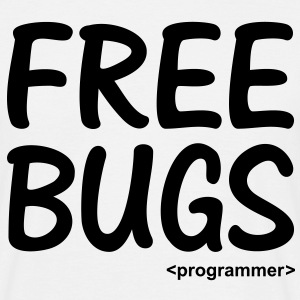 Free Bugs instead of Free Hugs. Programmer Nerd T-Shirts - Men's T-Shirt