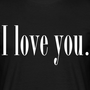 I love you  T-shirts - Mannen T-shirt