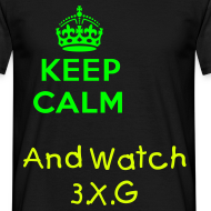 Design ~ Keep Calm And Watch 3.X.G