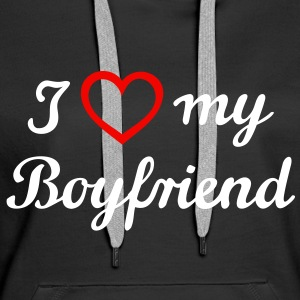 I love my Boyfriend. Friend, man, husband Hoodies & Sweatshirts - Women's Premium Hoodie