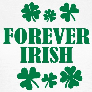 Forever Irish St. Patricks day T-Shirts - Frauen T-Shirt