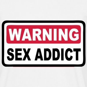 warning sex addict T-Shirts - Men's T-Shirt