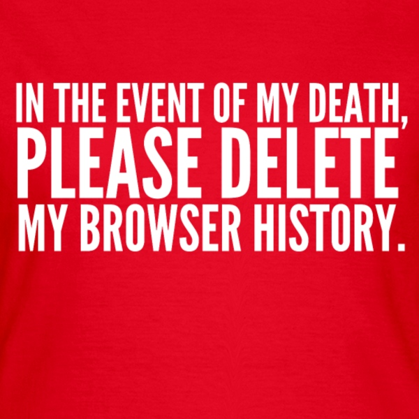 My Browser History T-Shirts - Women's T-Shirt