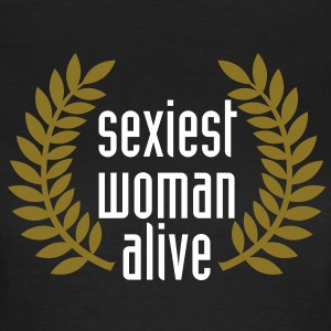 sexiest woman alive T-Shirts - Vrouwen T-shirt