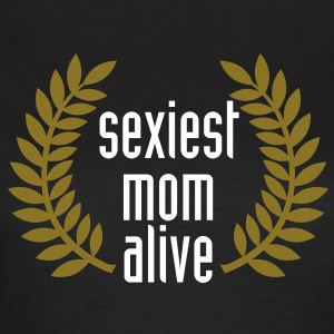 sexiest mom alive T-Shirts - T-skjorte for kvinner