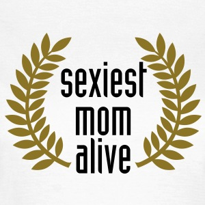 sexiest mom alive T-Shirts - T-shirt dam