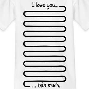 I love you this much T-Shirts - Kinder T-Shirt