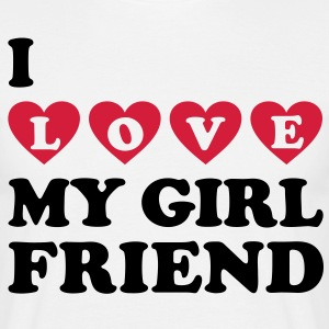 I love my girlfriend. Valentine's Day T-Shirts - Men's T-Shirt