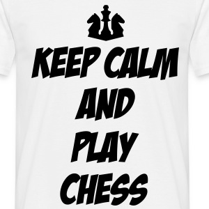 Keep Calm and Play Chess T-Shirts - Men's T-Shirt