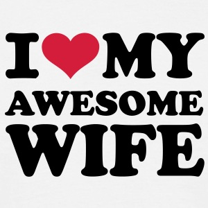 I love my awesome wife T-Shirts - Männer T-Shirt