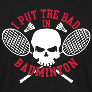 I put the bad in badminton T-shirts - Herre-T-shirt