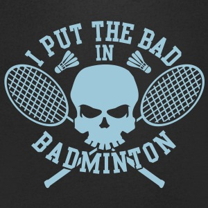 I put the bad in Badminton T-shirts - Herre T-shirt med V-udskæring