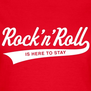 Rock 'n' Roll is here to stay, Frauen T-Shirt - Frauen T-Shirt
