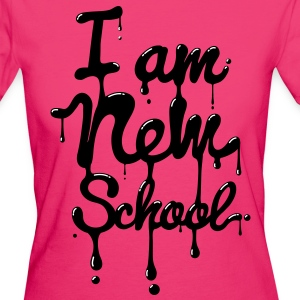 I am new school (Swag,Dope,Hipster) T-Shirts - Women's Organic T-shirt