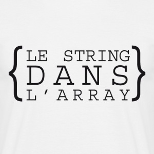 Le string dans l'array - T-shirt Homme