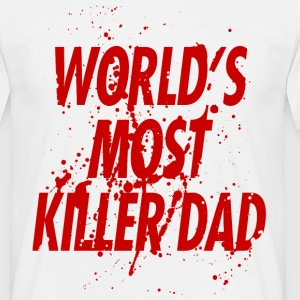 World's most killer dad T-Shirts - Men's T-Shirt