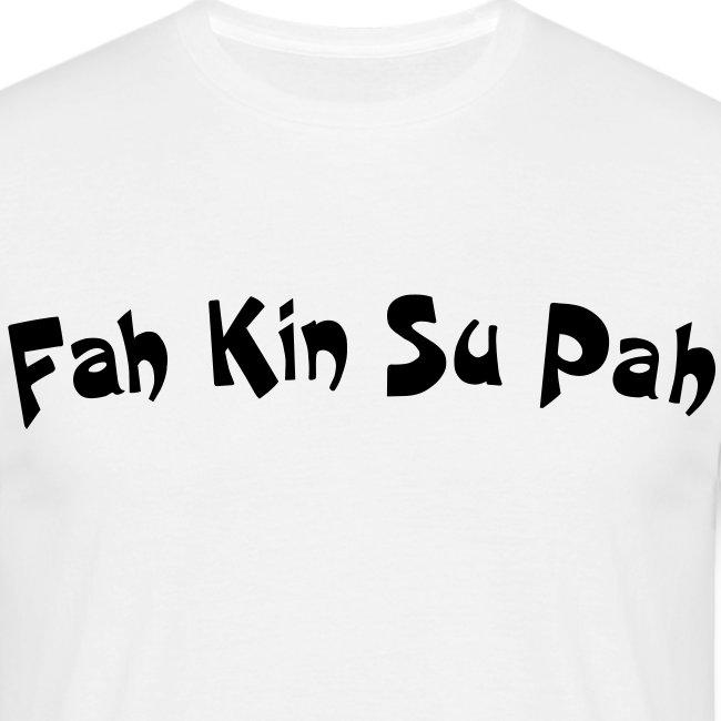 'fah kin su pah'