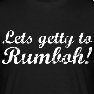 Lets Getty To Rumboh T-Shirts - Männer T-Shirt