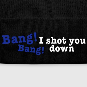 bang bang i shot you down 2c Caps & Mützen - Wintermütze