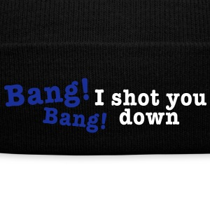 bang bang i shot you down 2c Caps & Hats - Winter Hat