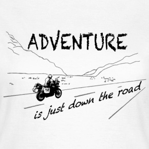 ADV is just down the road - Shirt LADIES ONLY - Frauen T-Shirt