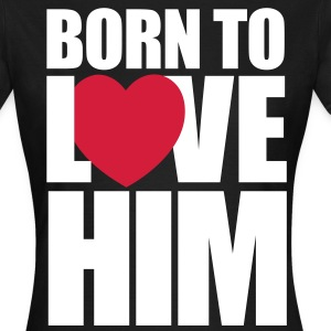 Born to love him - Women's T-Shirt