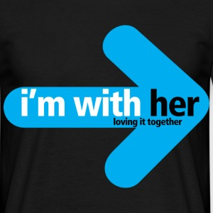 im_with_her Loving it together  - Men's T-Shirt