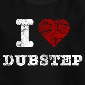 I Love DUBSTEP vintage light Shirts - Kinderen T-shirt