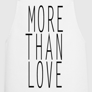 more than love  Aprons - Cooking Apron