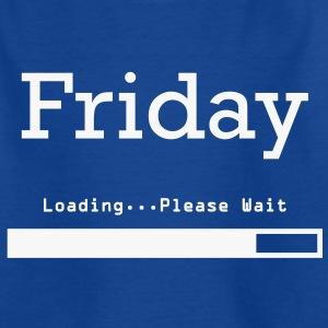 Friday Loading Shirts - Kids' T-Shirt