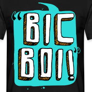 Design ~ Bic Boi Shirt