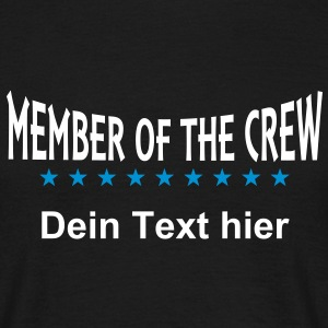 MEMBER OF THE CREW + Dein Text - Männer T-Shirt
