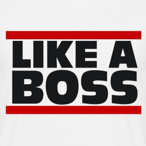 Like a Boss - Shirt - Männer T-Shirt