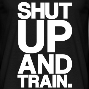 ShutUp And Train (bold) | Mens Tee - Men's T-Shirt