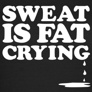 Sweat is fat crying | Womens Tee - Women's T-Shirt