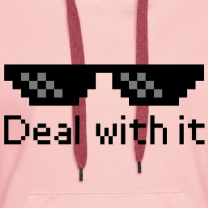 Deal With It Sweatshirts - Dame Premium hættetrøje