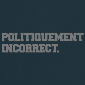 politiquement incorrect Tee shirts - T-shirt Homme