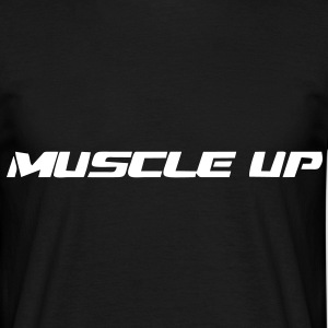 Muscle Up - Männer T-Shirt