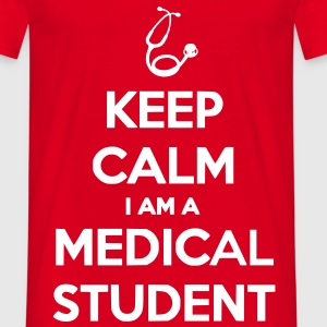 Keep Calm I Am A Medical Student - T-shirt Homme