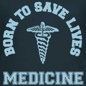 Born To Save Lives Medecine - T-shirt Femme