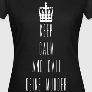 keep calm mudder T-Shirts - Frauen T-Shirt
