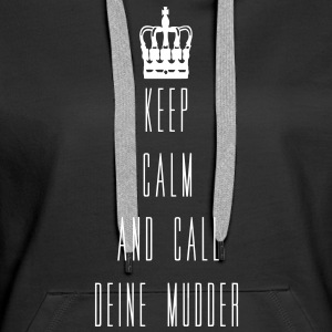 keep calm mudder Pullover & Hoodies - Frauen Premium Hoodie