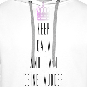 keep calm and call mudder Pullover & Hoodies - Männer Premium Hoodie