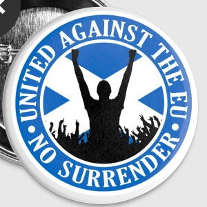 Anti EU Scotland - No Surrender Buttons - Buttons medium 32 mm