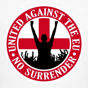 Anti EU England - No Surrender T-Shirts - Men's Organic T-shirt