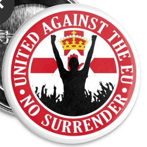 Anti EU Northern Ireland - No Surrender Buttons - Buttons small 25 mm