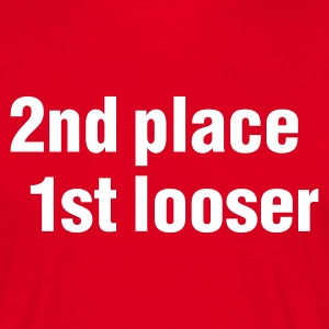 Rot 2nd place - 1st looser T-Shirts - Männer T-Shirt